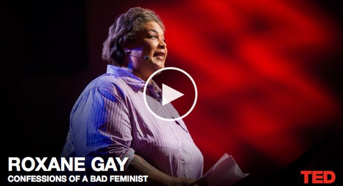 Confessions of a Bad Feminist Roxane Gay TED Talk