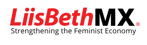 LiisBethMX logo type with Strengthening the Feminist Economy below it
