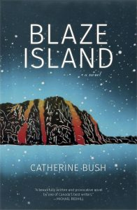 Blaze Island book cover, by Catherine Bush